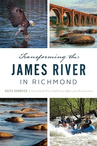Transforming the James River in Richmond [Paperback]